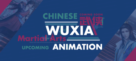 The upcoming Chinese Wuxia Animations List 2021-2023, Preview Martial Arts Animations